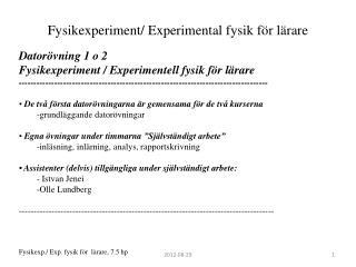 Fysikexperiment/ Experimental fysik för lärare