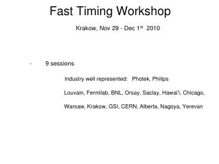Fast Timing Workshop Krakow, Nov 29 - Dec 1 st   2010