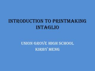 Introduction to Printmaking Intaglio