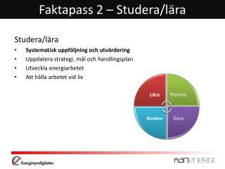 Faktapass 2 – Studera/lära