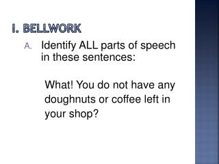 I.  Bellwork