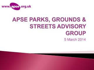 APSE  PARKS, GROUNDS & STREETS  ADVISORY GROUP