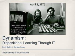 Dynamism:  Dispositional Learning Through IT