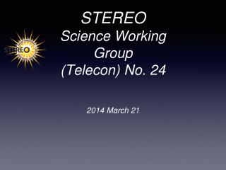 STEREO Science Working Group (Telecon) No. 24