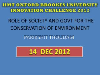 IIMT OXFORD BROOKES UNIVERSITY INNOVATION CHALLENGE 2012
