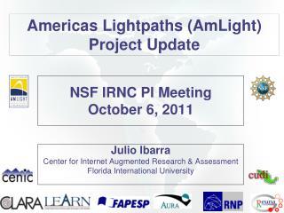 NSF IRNC PI Meeting October 6, 2011
