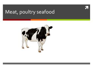 Meat, poultry seafood