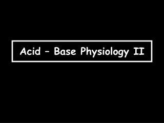 Acid   Base Physiology II
