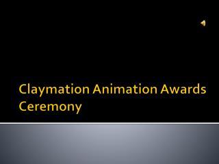 Claymation  Animation Awards Ceremony