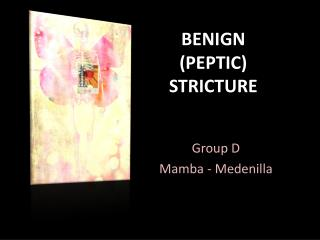 BENIGN (PEPTIC) STRICTURE