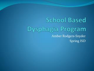School Based  Dysphagia Program