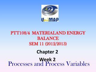 PTT108/4  MATERIALAND  ENERGY BALANCE SEM  11  ( 2012/2013)