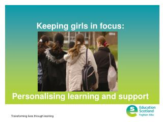 Keeping girls in focus: Personalising learning and support