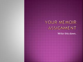 Your  memoir Assignment