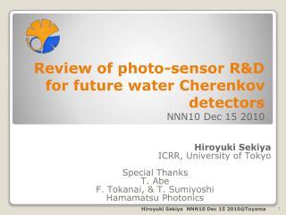 Review  of  photo-sensor  R&D for future water Cherenkov detectors NNN10 Dec 15 2010