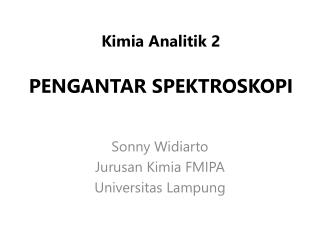 Kimia Analitik 2 PENGANTAR SPEKTROSKOPI