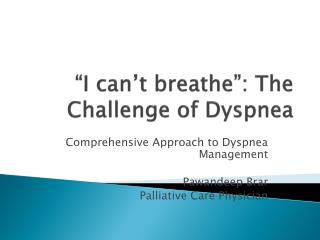 """I  can't  breathe"":  The Challenge of Dyspnea"