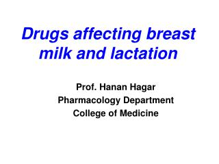 Drugs affecting breast milk and lactation