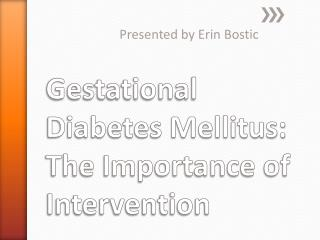 Gestational Diabetes Mellitus: The Importance of Intervention
