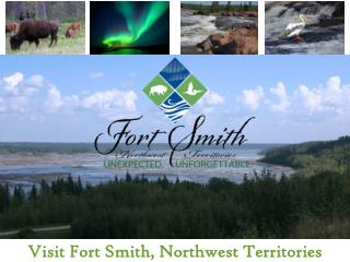 Visit Fort Smith, Northwest Territories