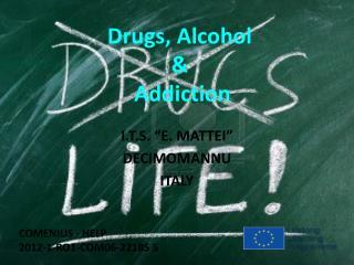 Drugs ,  Alcohol & Addiction