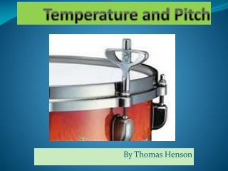 Temperature and Pitch