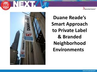 Duane Reade's Smart Approach to Private Label & Branded Neighborhood Environments