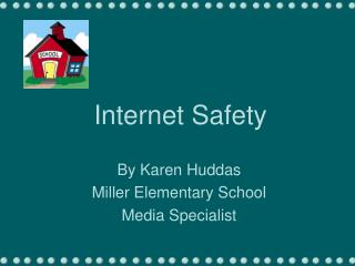 Safety on the Internet- A Parent Guide