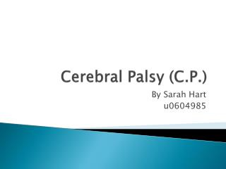 Cerebral Palsy (C.P.)