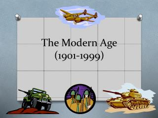 The Modern Age (1901-1999)
