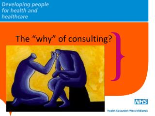 "The ""why"" of consulting?"