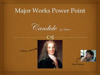 Major Works Power Point Candide by Voltaire