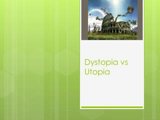 Dystopia vs utopia a clockwork