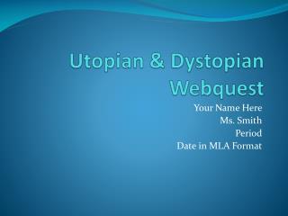 Utopian & Dystopian  Webquest