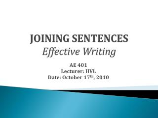 JOINING SENTENCES Effective  Writing