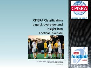 CPISRA Classification a quick overview and insight  into  Football 7-a-side