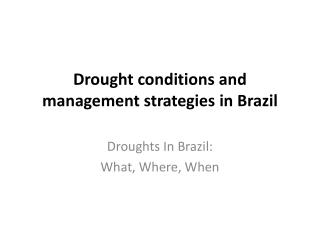 Drought conditions and  management  strategies  in  Brazil
