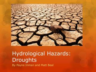 Hydrological Hazards: Droughts