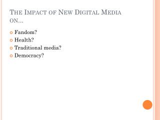 The Impact of New Digital Media on...