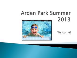Arden Park Summer 2013