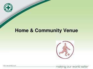 Home & Community Venue
