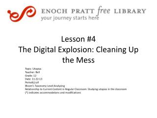 Lesson #4 The Digital Explosion: Cleaning Up the Mess
