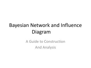 Bayesian Network and Influence Diagram