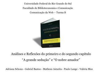 Adriana  Schons  - Gabriel Bastos - Matheus  Astarita  - Paulo Lange - Valéria  Blos