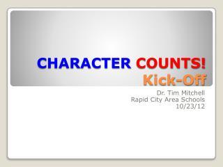 CHARACTER  COUNTS!  Kick-Off