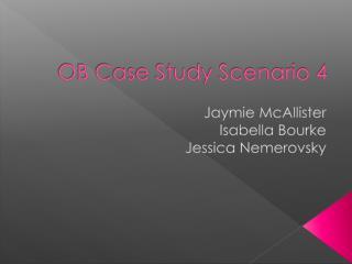OB Case Study Scenario 4