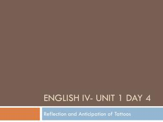 English IV- Unit 1 Day 4