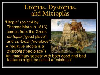 an analysis of idealistic society in utopia by thomas more When thomas more christened his imaginary perfect society 'utopia'  thomas more christened his imaginary perfect society  as an idealistic notion,.