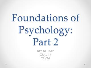 Foundations of Psychology: Part 2