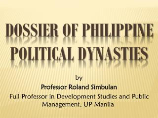 Dossier of Philippine Political  Dynasties